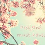Proljetni must-haves